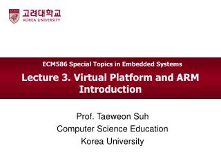 Lecture 3. Virtual Platform and ARM Introduction