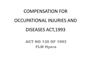 COMPENSATION FOR OCCUPATIONAL INJURIES AND DISEASES ACT,1993