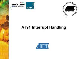 AT91 Interrupt Handling
