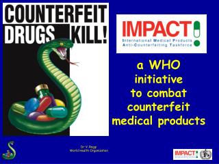 a WHO  initiative  to combat counterfeit medical products