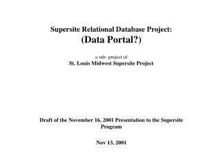 Draft of the November 16, 2001 Presentation to the Supersite Program Nov 13, 2001