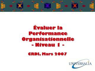 valuer la Performance Organisationnelle - Niveau 1 -
