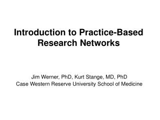 Introduction to Practice-Based Research Networks