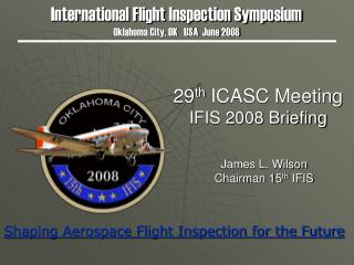 29 th  ICASC Meeting IFIS 2008 Briefing