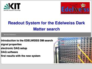 introduction to the EDELWEISS DM search signal properties electronic DAQ setup DAQ software