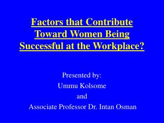 Factors that Contribute Toward Women Being Successful at the Workplace?