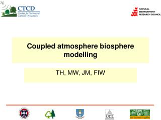 Coupled atmosphere biosphere modelling