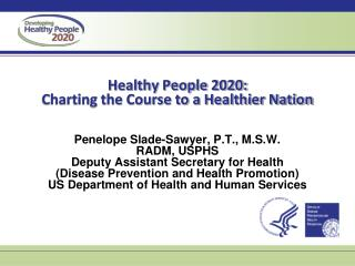 Healthy People 2020:  Charting the Course to a Healthier Nation