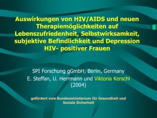 SPI Forschung gGmbH, Berlin, Germany  E. Steffan, U. Herrmann und  Viktoria Kerschl  (2004)