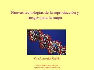 Nuevas tecnologías de la reproducción y  riesgos para la mujer