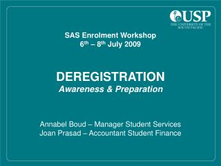 SAS Enrolment Workshop 6 th  – 8 th  July 2009