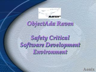 ObjectAda Raven Safety Critical Software Development Environment