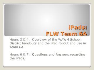 iPads: FLW Team 6A