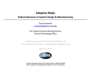 Adaptive Make  Radical Advances in System Design & Manufacturing