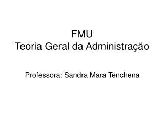 FMU Teoria Geral da Administração