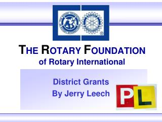 T HE  R OTARY  F OUNDATION of Rotary International