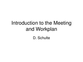 Introduction to the Meeting and Workplan