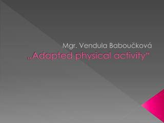 """Adapted physical activity"""