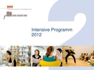 Intensive Programm 2012