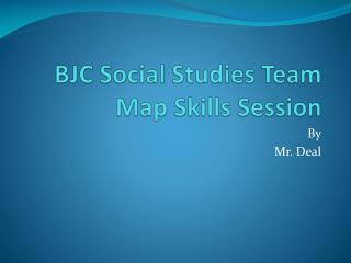 BJC Social Studies Team Map Skills Session