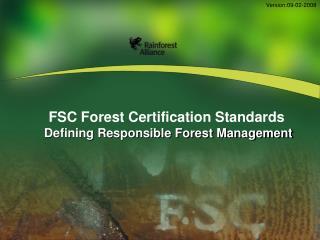 FSC Forest Certification Standards Defining Responsible Forest Management