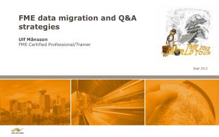 FME data migration and Q&A strategies