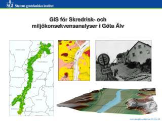 GIS för Skredrisk- och miljökonsekvensanalyser i Göta Älv