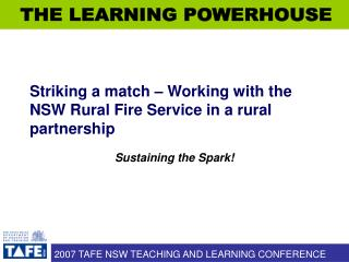 Striking a match – Working with the NSW Rural Fire Service in a rural partnership