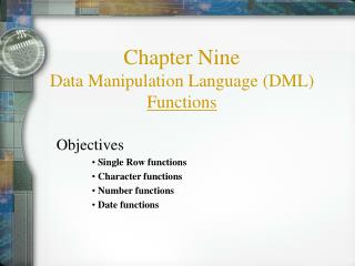 Chapter Nine Data Manipulation Language (DML) Functions