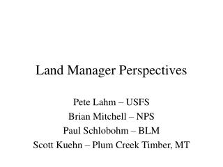 Land Manager Perspectives
