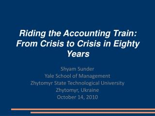 Riding the Accounting Train: From Crisis to Crisis in Eighty Years