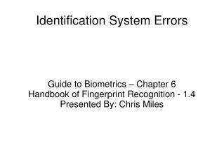 Identification System Errors
