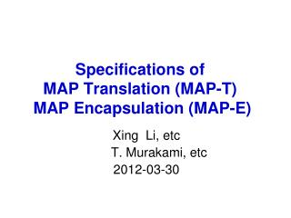 Specifications of MAP Translation (MAP-T)   MAP Encapsulation (MAP-E)