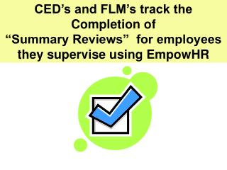 CED's and FLM's track the Completion of