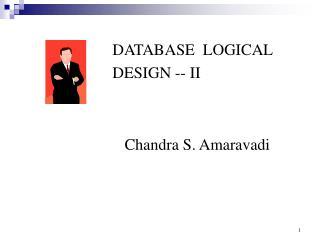 DATABASE  LOGICAL DESIGN -- II