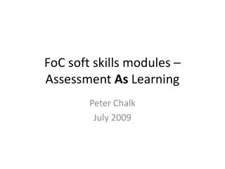 FoC soft skills modules – Assessment  As  Learning