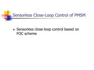 Sensorless Close-Loop Control of PMSM