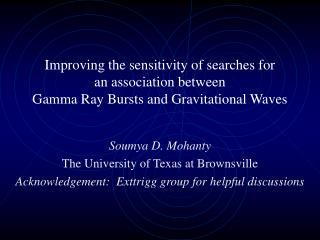 Soumya D. Mohanty The University of Texas at Brownsville