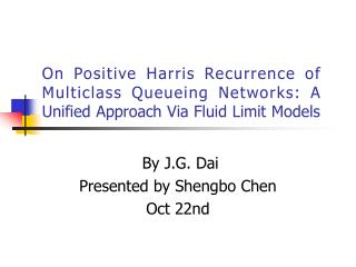 By J.G. Dai Presented by Shengbo Chen Oct 22nd