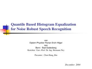 Quantile Based Histogram Equalization for Noise Robust Speech Recognition