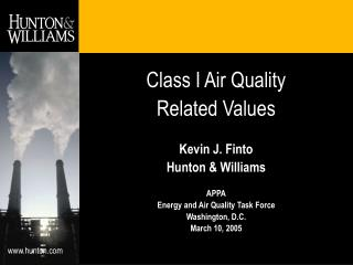 Class I Air Quality  Related Values Kevin J. Finto Hunton & Williams APPA