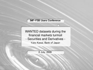 WANTED datasets during the financial markets turmoil  - Securities and Derivatives -