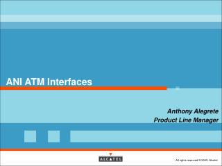ANI ATM Interfaces