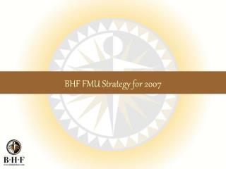 BHF FMU Strategy for 2007