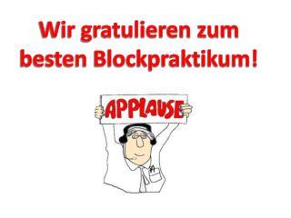 Wir gratulieren zum besten Blockpraktikum!