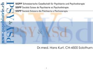 Drd. Hans Kurt, CH-4500 Solothurn