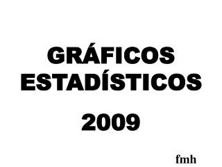 GRÁFICOS ESTADÍSTICOS 2009