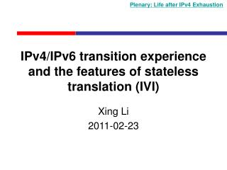 IPv4/IPv6 transition experience and the features of stateless translation (IVI)