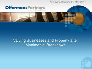 Valuing Businesses and Property after  Matrimonial Breakdown