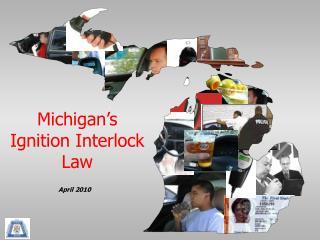 Michigan s  Ignition Interlock Law
